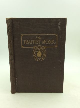 THE TRAPPIST MONK: A Concise History of the Order of Reformed Cistercians, with a Sketch of the...