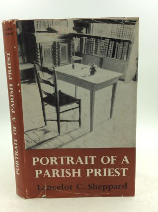 PORTRAIT OF A PARISH PRIEST: St. John Vianney, the Cure of Ars. Lancelot C. Sheppard