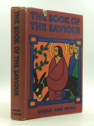 THE BOOK OF THE SAVIOUR. comp F J. Sheed
