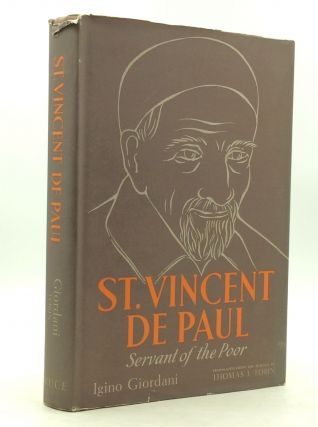 ST. VINCENT DE PAUL: Servant of the Poor. Igino Giordani