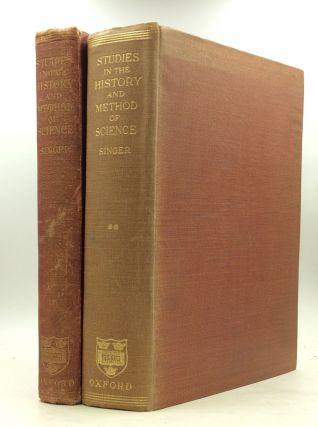STUDIES IN THE HISTORY AND METHOD OF SCIENCE, Vols. I-II. ed Charles Singer