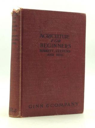 AGRICULTURE FOR BEGINNERS. Frank Lincoln Stevens Charles William Burkett, Daniel Harvey Hill