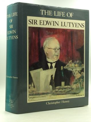THE LIFE OF SIR EDWIN LUTYENS. Christopher Hussey