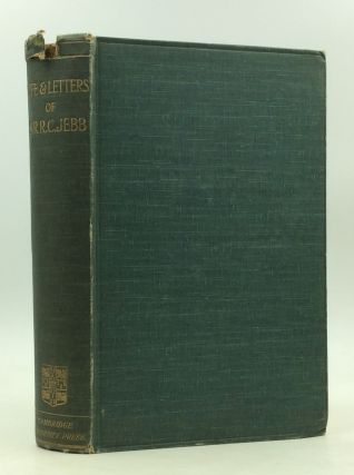 LIFE AND LETTERS OF SIR RICHARD CLAVERHOUSE JEBB. Caroline Jebb