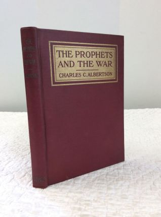 THE PROPHETS AND THE WAR. Charles Carroll Albertson