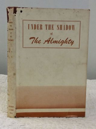 UNDER THE SHADOW OF THE ALMIGHTY: The life story of Mother Veronica, first superior of the...