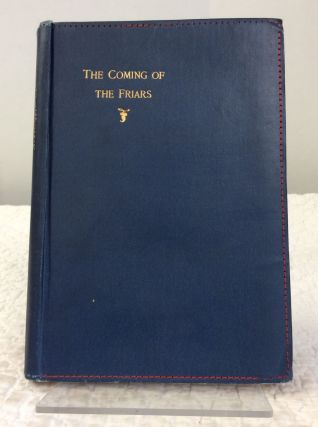THE COMING OF THE FRIARS: And Other Historic Essays. Augustus Jessopp.