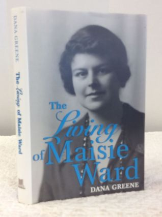 THE LIVING OF MAISIE WARD. Dana Greene