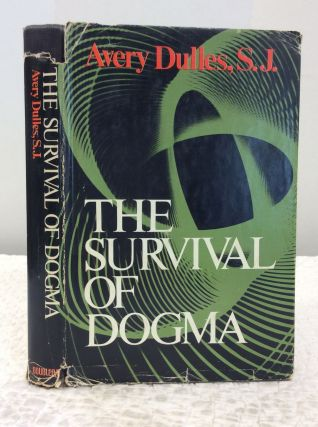 THE SURVIVAL OF DOGMA. Avery Dulles