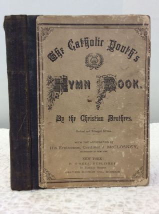 THE CATHOLIC YOUTH'S HYMN BOOK. The Christian Brothers