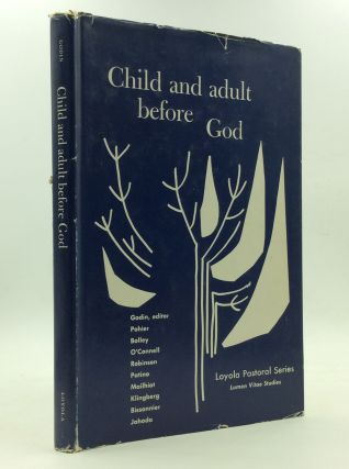 CHILD AND ADULT BEFORE GOD. ed A. Godin
