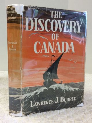THE DISCOVERY OF CANADA. Lawrence J. Burpee