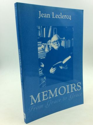 MEMOIRS: From Grace to Grace. Jean Leclercq