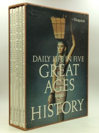DAILY LIFE IN FIVE GREAT AGES OF HISTORY (5 vols.). Clara Lionel Casson, Charles L. Mee Richard...