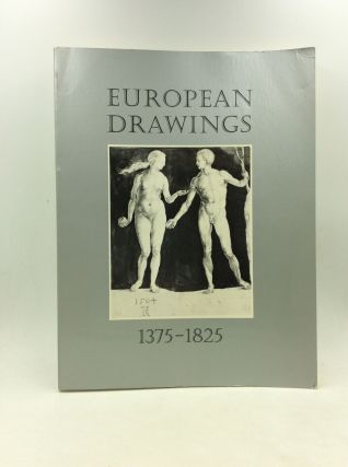 EUROPEAN DRAWINGS 1375-1825. Cara D. Denison, comps Helen B. Mules