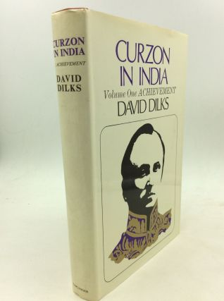 CURZON IN INDIA Vol. I; Achievement. David Dilks