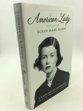 AMERICAN LADY: The Life of Susan Mary Alsop. Caroline de Margerie