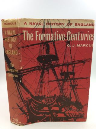 A NAVAL HISTORY OF ENGLAND Vol. I: The Formative Centuries. G J. Marcus