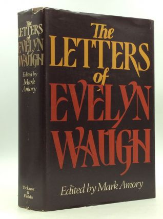 THE LETTERS OF EVELYN WAUGH. Evelyn Waugh