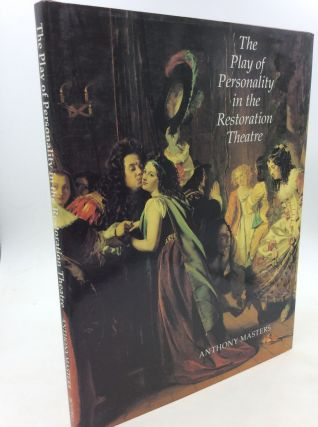 THE PLAY OF PERSONALITY IN THE RESTORATION THEATRE. Anthony Masters