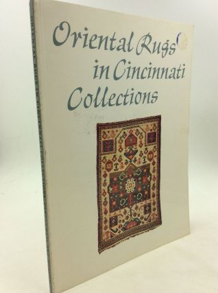 ORIENTAL RUGS IN CINCINNATI COLLECTIONS. Daniel S. Walker