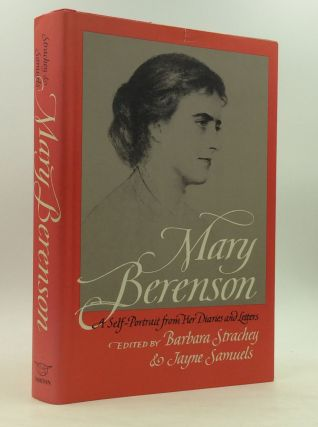 MARY BERENSON: A Self-Portrait from Her Letters & Diaries. Barbara Strachey, eds Jayne Samuels