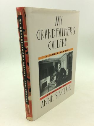 MY GRANDFATHER'S GALLERY: A Family Memoir of Art and War. Anne Sinclair