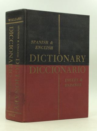 HOLT SPANISH AND ENGLISH DICTIONARY / DICCIONARIO INGLES Y ESPANOL. Edwin B. Williams.