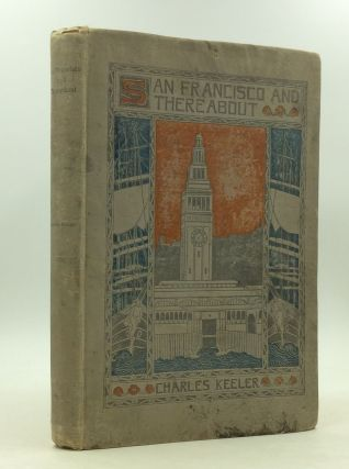 SAN FRANCISCO AND THEREABOUT. Charles Keeler