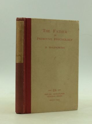 THE FATHER IN PRIMITIVE PSYCHOLOGY. Bronislaw Malinowski