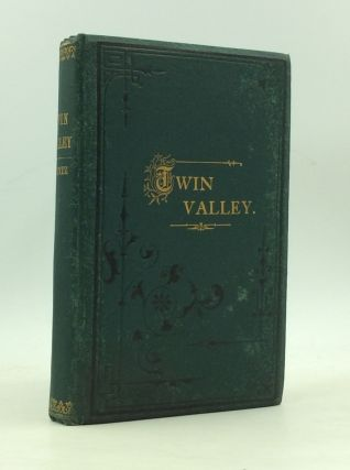 TWIN VALLEY; Its Settlement and Subsequent History. 1798-1882. J P. Hentz