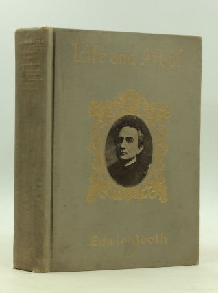 THE LIFE AND ART OF EDWIN BOOTH and His Contemporaries. Brander Matthews, Laurence Hutton