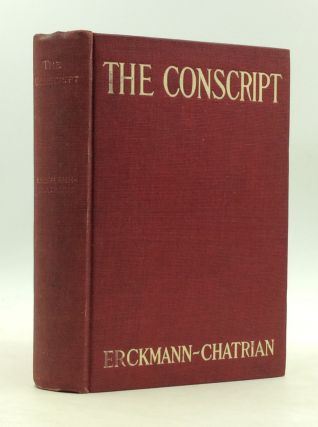 THE CONSCRIPT: A Story of the French War of 1813. Erckmann-Chatrian