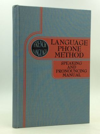 THE FRENCH LANGUAGE: Speaking and Pronouncing Manual