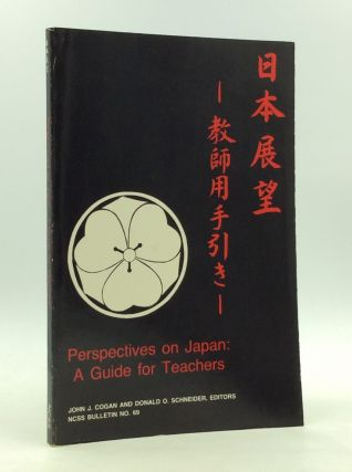 PERSPECTIVES ON JAPAN: A Guide for Teachers. John J. Cogan, eds Donald O. Schneider