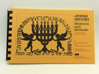 JEWISH HISTORY: MOMENTS AND METHODS; An Activity Source Book for Teachers. Sorel Goldberg Loeb,...
