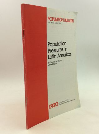 POPULATION PRESSURES IN LATIN AMERICA. Thomas W. Merrick