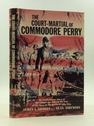 THE COURT-MARTIAL OF COMMODORE PERRY. James A. Rhodes, Dean Jauchius