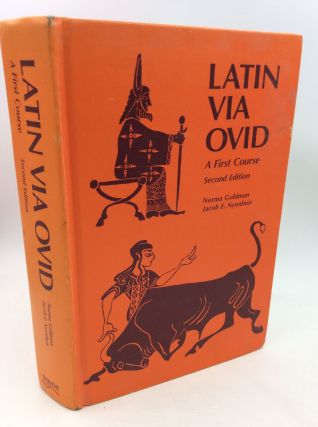 LATIN VIA OVID: A First Course. Norma Goldman, Jacob E. Nyenhuis