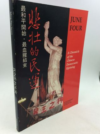 JUNE FOUR: A Chronicle of the Chinese Democratic Uprising. Ming Pao News, Zi Jin, trans Qin Zhou