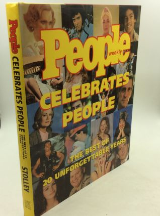 PEOPLE CELEBRATES PEOPLE: The Best of 20 Unforgettable Years. ed. Richard B. Stolley, Tony Chiu