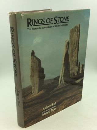 RINGS OF STONE: The Prehistoric Stone Circles of Britain and Ireland. Aubrey Burl