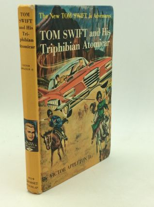 TOM SWIFT AND HIS TRIPHIBIAN ATOMICAR. Victor Appleton II