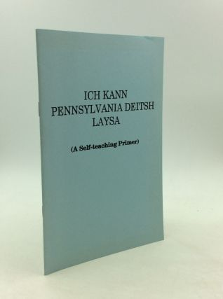 ICH KANN PENNSYLVANIA DEITSH LAYSA (A Self-Teaching Primer