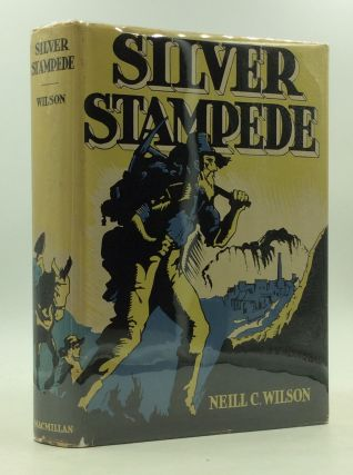 SILVER STAMPEDE: The Career of Death Valley's Hell-Camp, Old Panamint. Neill C. Wilson