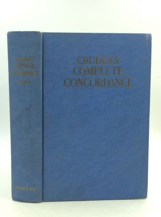 CRUDEN'S COMPLETE CONCORDANCE to the Old and New Testaments. Alexander Cruden