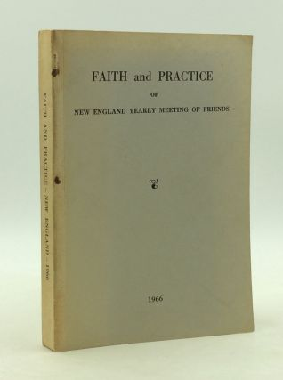 FAITH AND PRACTICE of New England Yearly Meeting of Friends (Book of Discipline). New England...