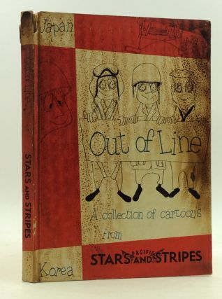 OUT OF LINE: A Collection of Cartoons from the Pacific Stars and Stripes. Pacific Stars and Stripes