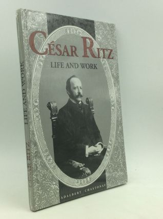 CESAR RITZ: Life and Work. Adalbert Chastonay
