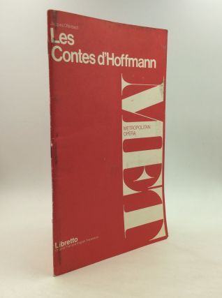 LES CONTES D'HOFFMAN: Opera in Three Acts, Prologue and Epilogue. Jacques Offenbach, Jules...